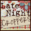 Late Night Croppers